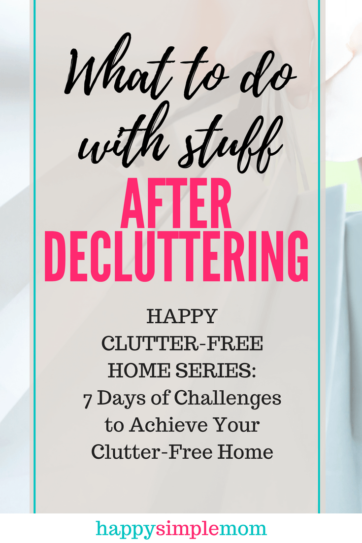 What to do with all the stuff after decluttering?