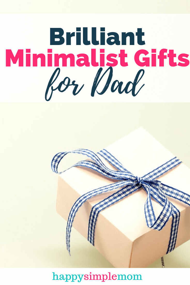 Gifts for Minimalists: Minimalist Gifts for Dad