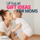 Unique gift ideas for mom