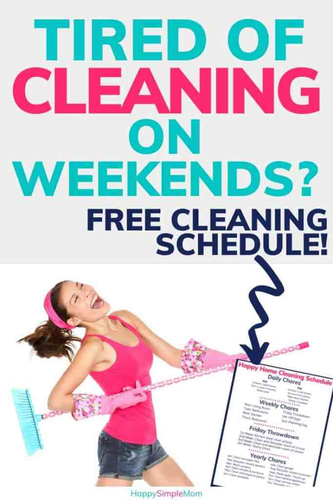 Tired of cleaning on the weekends? Download a cleaning schedule.