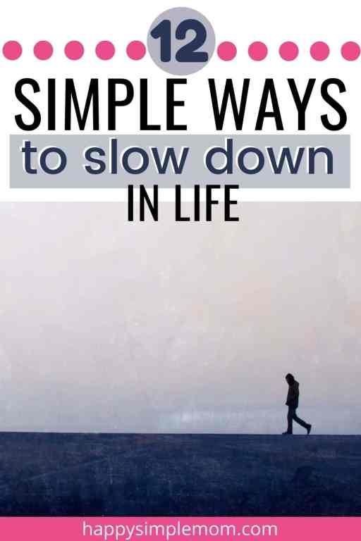 12 Simple Ways to Slow Down in life Pinterest Pin
