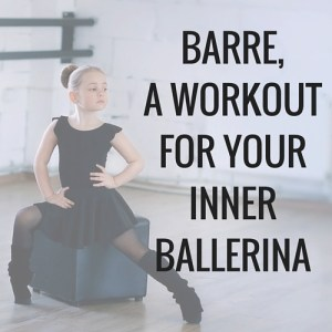 Find out more information on what barre is all about. Is it really a good workout?