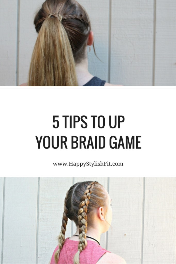 Check out these 5 tips to up your braid game and get those Instagram worthy braids.