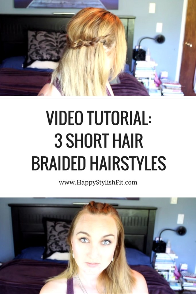 How to: 3 Short Hair Braided Hairstyles with easy, step by step, video tutorial.