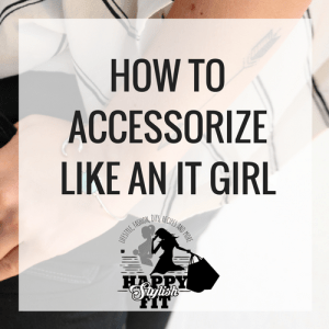 Use these 7 tips for how to accessorize like an it girl to leave you feeling awesome the next time you put an outfit together and strut out of the house.