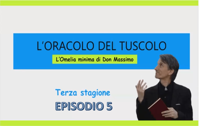L'oracolo del Tuscolo – 3° Stagione Episodio 5
