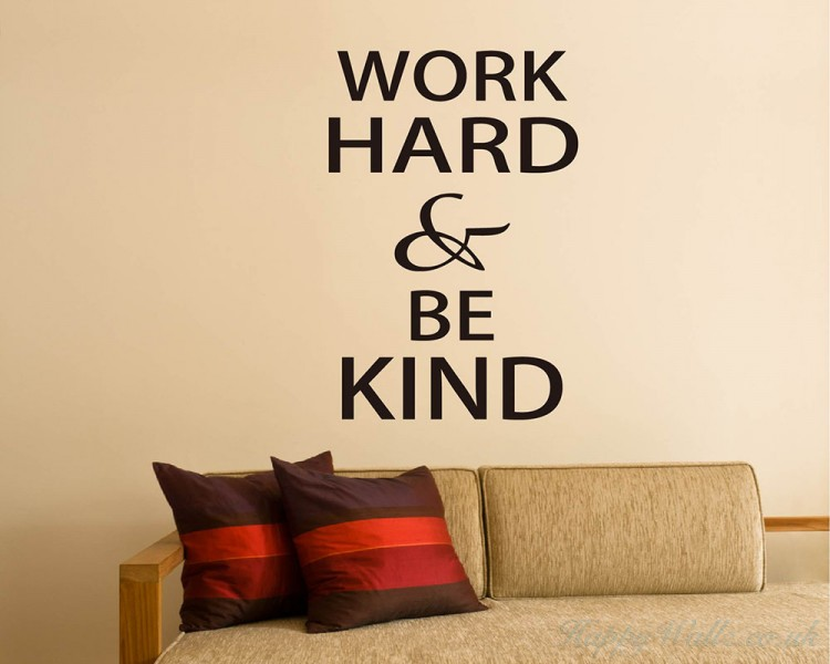Work Hard Amp Be Kind Quotes Wall Art Stickers