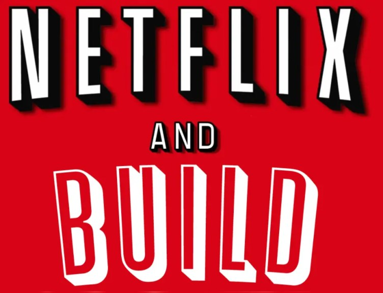 Netflix and build