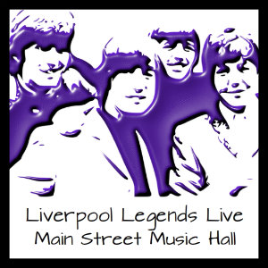 black and white image of the Beatles with text Liverpool Legends at Main Street Music Hall