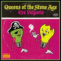 QUEENS OF THE STONE AGE - Era Vulgari