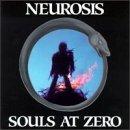 Neurosis - Souls at Zero