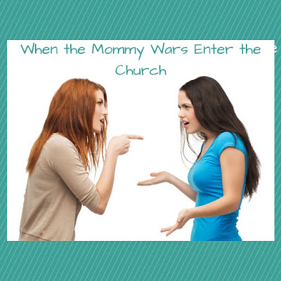 When the Mommy Wars Enter the Church