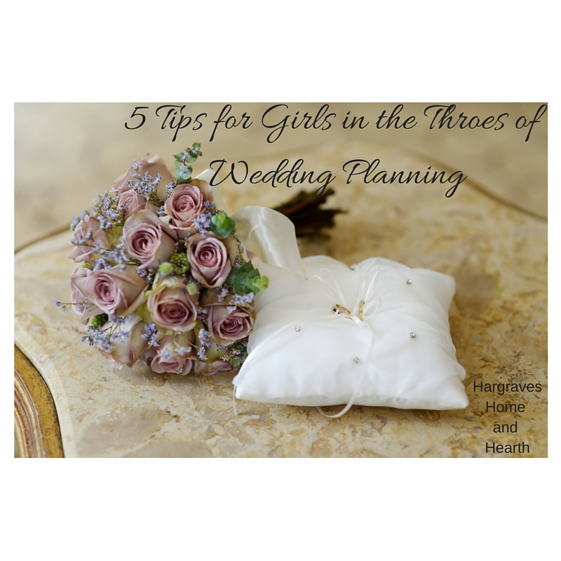 5 Tips for Girls in the Throes of Wedding Planning