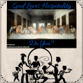 God loves hospitality...do you?