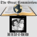 The Great Commission and the Stay-at-Home Mom