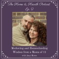 HandH 002: Mothering and Homeschooling Wisdom from a Mama of 11 with Amy Morse