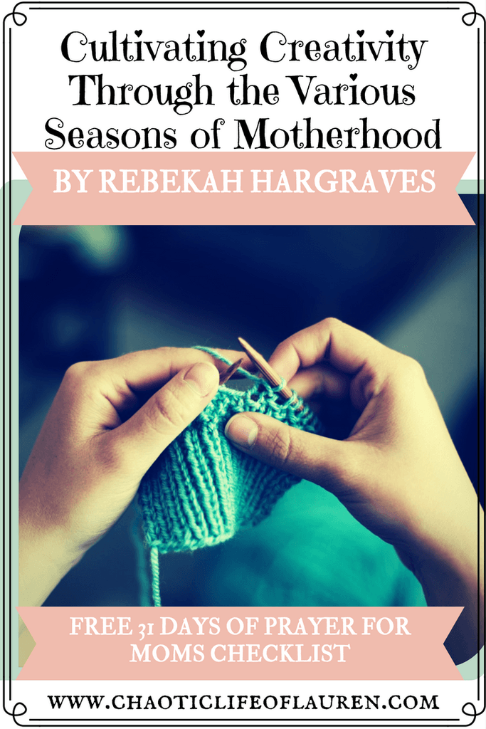 Cultivating Creativity Through the Various Seasons of Motherhood