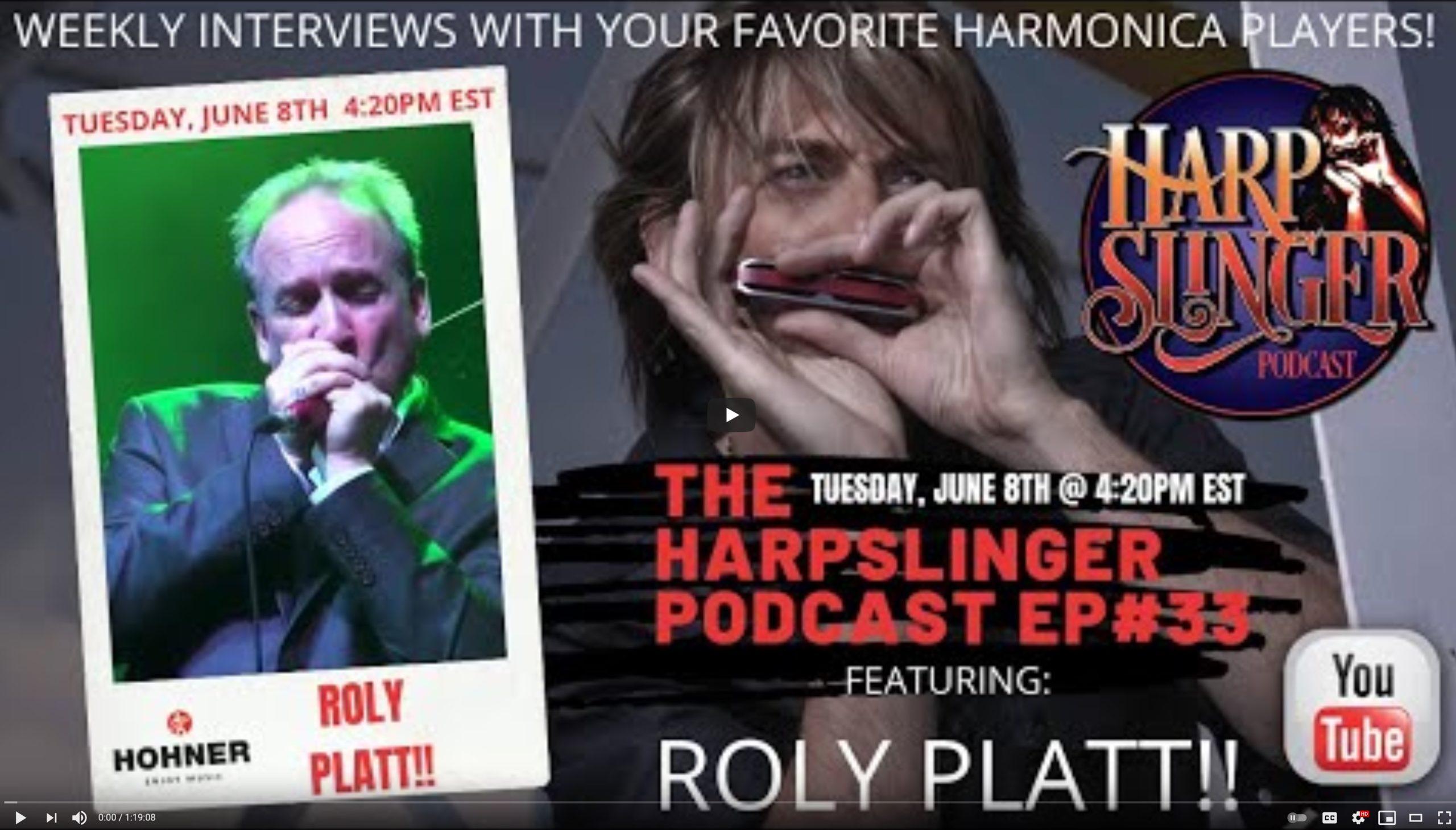 Roly Platt: Interview on Harp Slinger Podcast