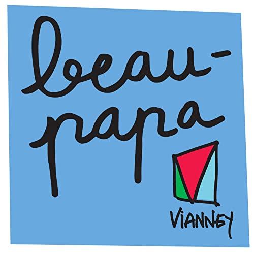 BEAU-PAPA, Vianney