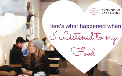 HERE'S WHAT HAPPENED WHEN I LISTENED TO MY FOOD