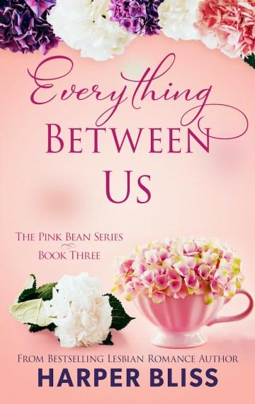 Everything Between Us (Pink Bean Series – Book 3)