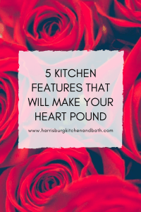 Top Kitchen Features That Will Make Your Heart Pound