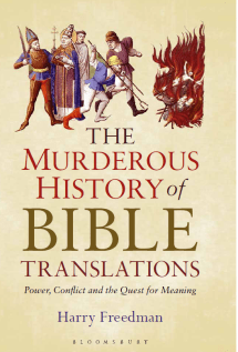 The Murderous History of Bible Translations 1 Hardback