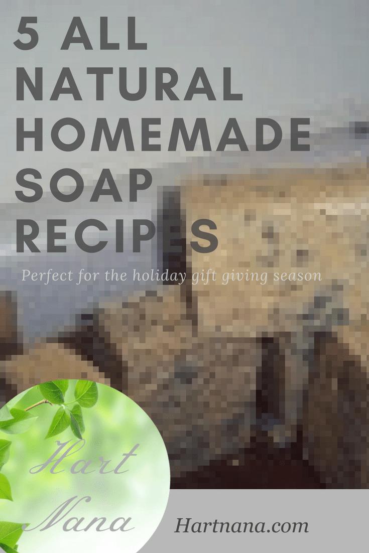 5 All Natural Homemade Soap Recipes Hart Nana