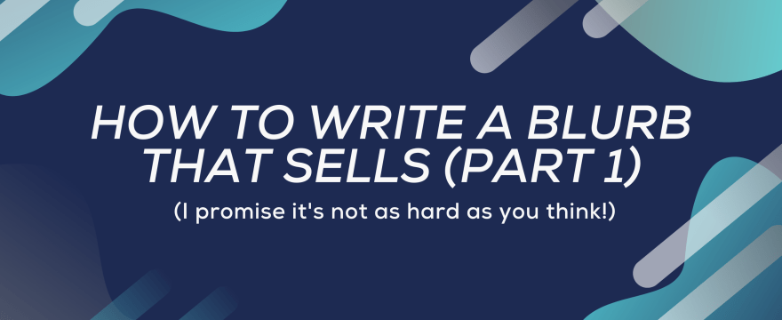 How to Write a Blurb that Sells (Part 1)