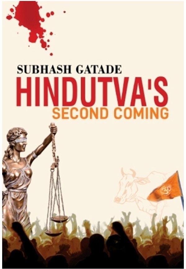 Hindutva's Second Coming by Subhash Gatade