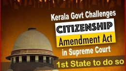 Kerala government challenges Citizenship Amendment Act in Supreme Court. Ist state to do so