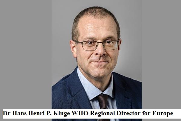 Dr Hans Henri P. Kluge WHO Regional Director for Europe
