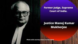 Justice Manoj Kumar Mukherjee
