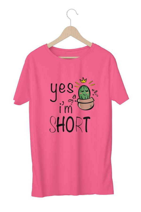 Yes I am Short - Pink T-Shirt - HattsOff