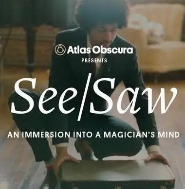 See/Saw, Atlas Obscura, magic, immersive theatre, Los Angeles