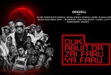 Photo of VIDEO+ AUDIO : Deezell Ft Dj Ab  – Duk Abun Da Zai Faru Ya Faru