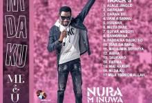 Photo of ALBUM: Nura M Inuwa ~ Wakokin Album din 'Ni da ku' Me And You 2021