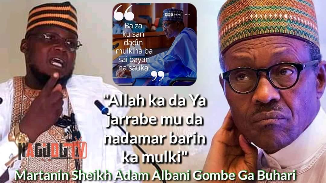 Ka Da Allah Ya Jarrabe Mu Da Yin Nadama Bayin Barin Ka Mulkin Najeriya - Martanin Sheikh Adam Albani Gombe Ga Buhari