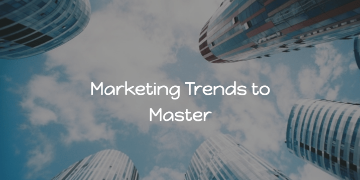 marketing trends to master