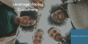 leverage happy customers