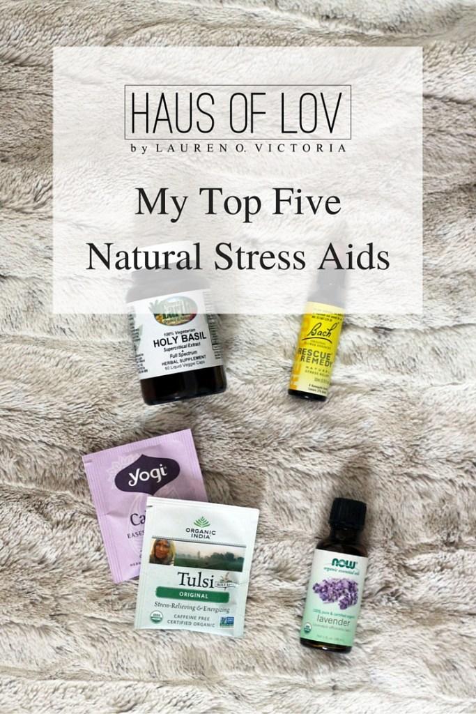 My Top Five Natural Stress Aids