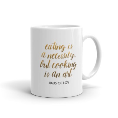 """""""Eating is a necessity, but cooking is an art."""" Mug"""