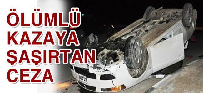 Ölümlü kazaya 2 bin TL ceza