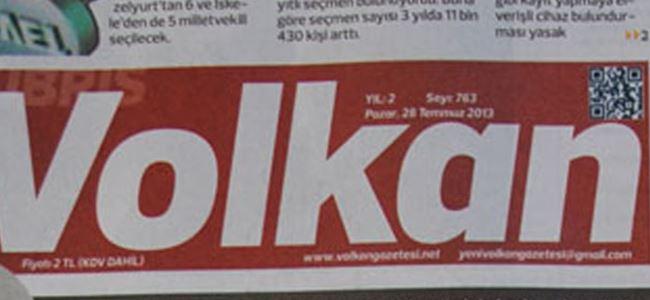 Volkan Gazetesi toplatılıyor