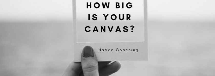 focus canvas pictureframe pic - how big is your canvas? - HaVanCoaching
