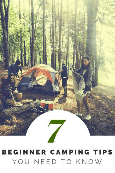 7 Beginner Camping Tips You Need to Know