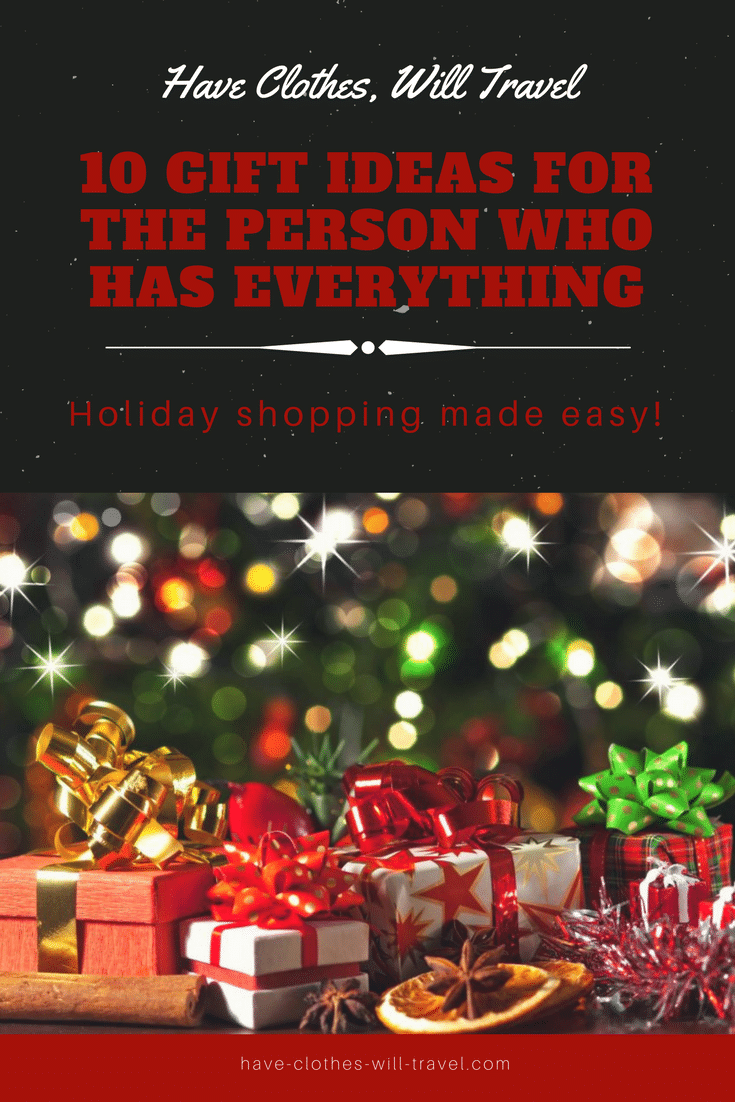 10 GIFT IDEAS FOR THE PERSON WHO HAS EVERYTHING