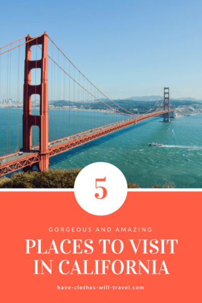 5 Amazing Places to Visit in California