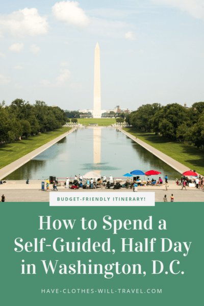 How to Spend a Self-Guided, Half Day in Washington, D.C.