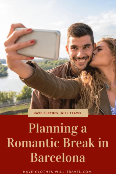 Planning a Romantic Break in Barcelona